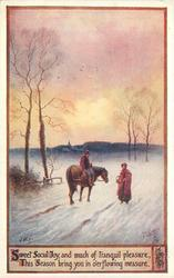 SWEET SOCIAL JOY AND MUCH OF TRANQUIL PLEASURE THIS SEASON BRING YOU IN O'ERFLOWING MEASURE  man turns sideways on horse facing woman standing in snow