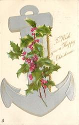 TO WISH YOU A HAPPY CHRISTMAS holly in front of silver anchor, white background