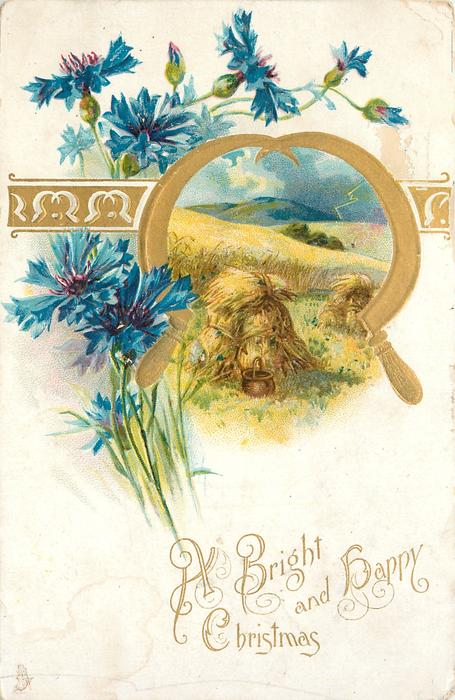 A BRIGHT AND HAPPY CHRISTMAS, insert of hay field framed by gilt sickles, blue cornflowers left