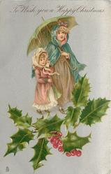TO WISH YOU A HAPPY CHRISTMAS  mother & daughter use umbrella, holly front, silver background