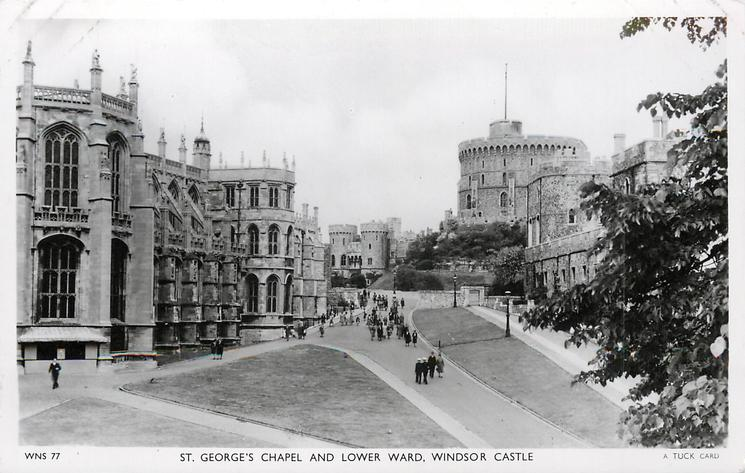ST. GEORGE'S CHAPEL AND LOWER WARD, WINDSOR CASTLE