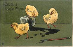 WITH BEST EASTER WISHES three chicks, one sits on tipped over ink well