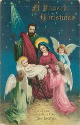 A BLESSED CHRISTMAS  Mary, Child, Joseph & three angels