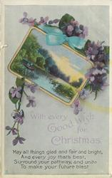 WITH EVERY GOOD WISH FOR CHRISTMAS violets surround rural waterside inset