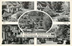 5 views LE TALBOOTH ROADHOUSE, MAIN COLCHESTER-IPSWICH ROAD