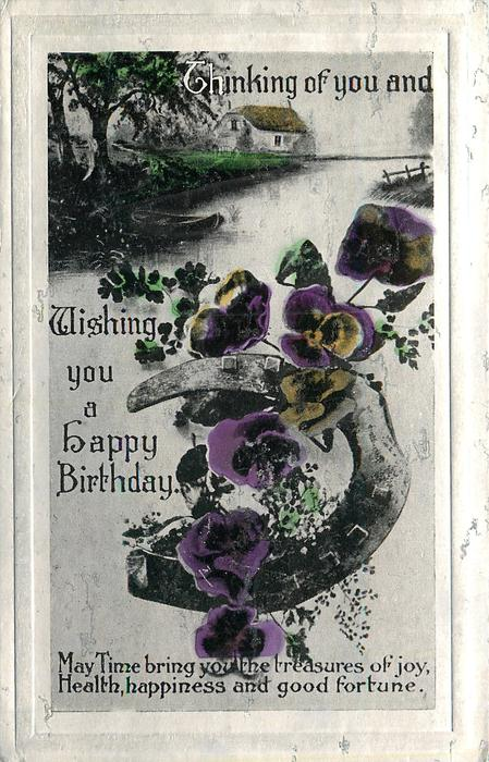 THINKING OF YOU AND WISHING YOU A HAPPY BIRTHDAY waterside scene, pansies and horseshoe