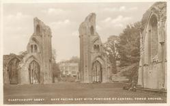 GLASTONBURY ABBEY, NAVE FACING EAST WITH PORTIONS OF CENTRAL TOWER ARCHES