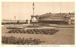 FLORAL PAVILION AND VICTORIA GARDENS