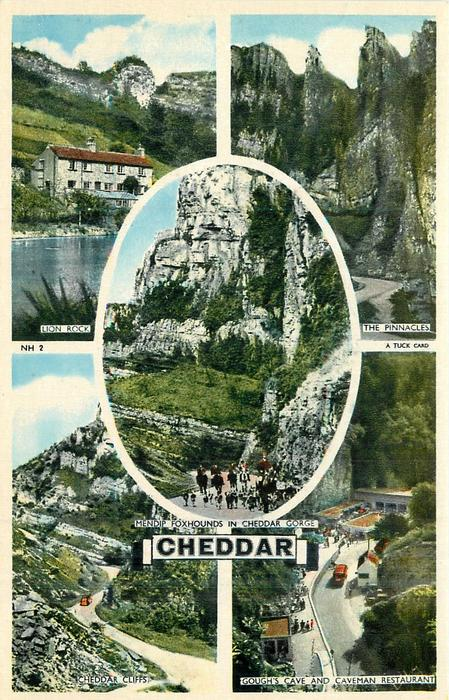 5 views LION ROCK/THE PINNACLES/MENDIP FOXHOUNDS IN CHEDDAR GORGE/CHEDDAR CLIFFS/GOUGH'S CAVE AND CAVEMAN RESTAURANT