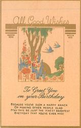 TO GREET YOU ON YOUR BIRTHDAY  ALL GOOD WISHES in gilt, inset 2 blue birds, tree, flowers, fence