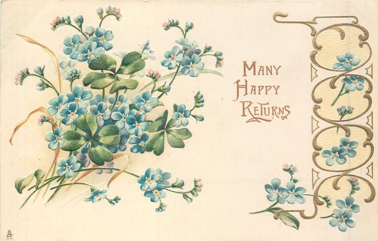 MANY HAPPY RETURNS forget me nots and  4 leaf clover