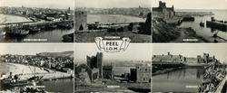 6 insets and titled PEEL, I.O.M., PEEL FROM THE CASTLE and GENERAL VIEW and THE HARBOUR and VIEW FROM CASTLE and THE CASTLE (2 images)