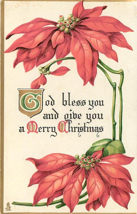 GOD BLESS YOU AND GIVE YOU A MERRY CHRISTMAS