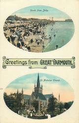 GREETINGS FROM GREAT YARMOUTH, 2 insets SANDS FROM JETTY and ST. NICHOLAS CHURCH