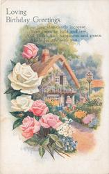 LOVING BIRTHDAY GREETINGS  , cottage behind garden, roses left