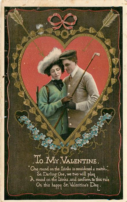 TO MY VALENTINE  ONE ROUND ON THE LINKS IS CONSIDERED A MATCH//VALENTINES DAY