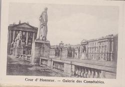 COUR D'HONNEUR-GALERIE DES CONNETABLES