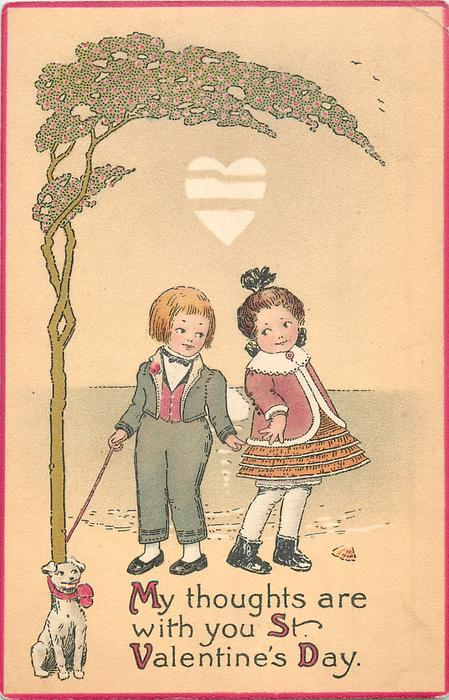 MY THOUGHTS ARE WITH YOU ST.VALENTINE'S DAY heart above girl standing right, boy left, under tree with dog stiing at base
