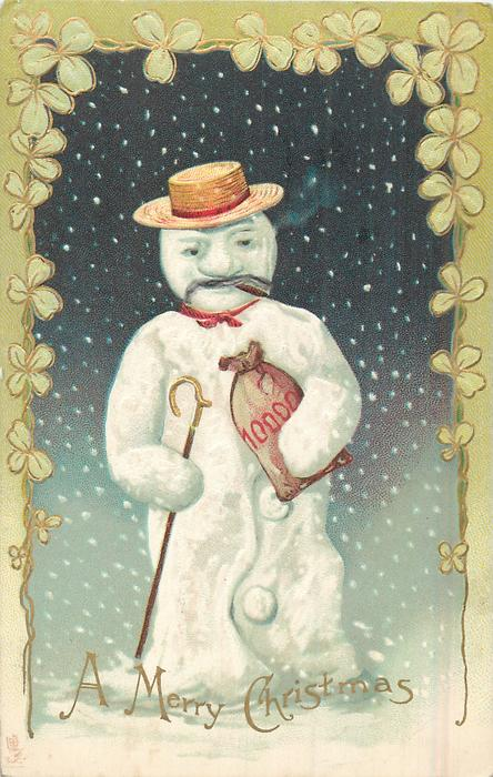 A MERRY CHRISTMAS  snowman in straw hat hold sack of money & a crook, snowing, fancy 4 leaf clover border