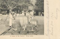 A CORNER OF THE MARKET, WEST INDIES