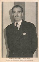 DE VERY HONOURABLE MR. ANTHONY EDEN MINISTER VAN BUITENLANDSCHE ZAKEN VAN GROOT BRITTANNIE