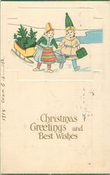 CHRISTMAS GREETINGS AND BEST WISHES  upper inset two costumed children pull sled containing 2 xmas trees