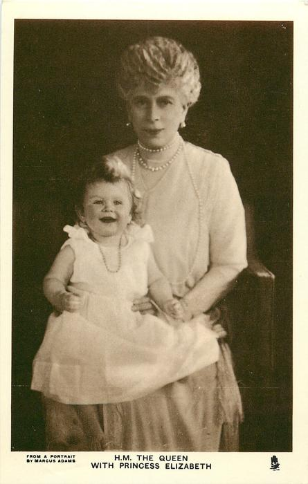 H.M. THE QUEEN WITH PRINCESS ELIZABETH