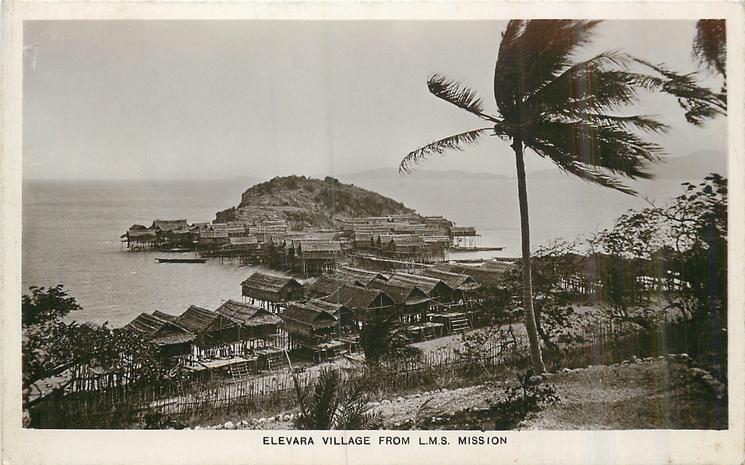 ELEVARA VILLAGE FROM L.M.S. MISSION, sea back left