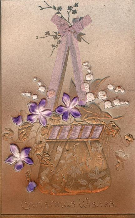 CHRISTMAS WISHES embossed basket of violets & lilies-of-the-valley with ribbon applique