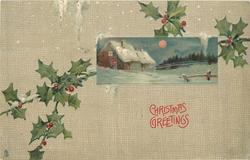 opt. in red CHRISTMAS GREETINGS inset of rural night villge snow scene in front of holly branch, buff hatched background