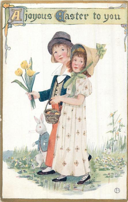 A JOYOUS EASTER TO YOU  boy holding yellow tulips & girl carrying basket walks left, white rabbit back