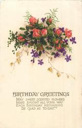 BIRTHDAY GREETINGS  large bunch of roses, violets, fern & foliage