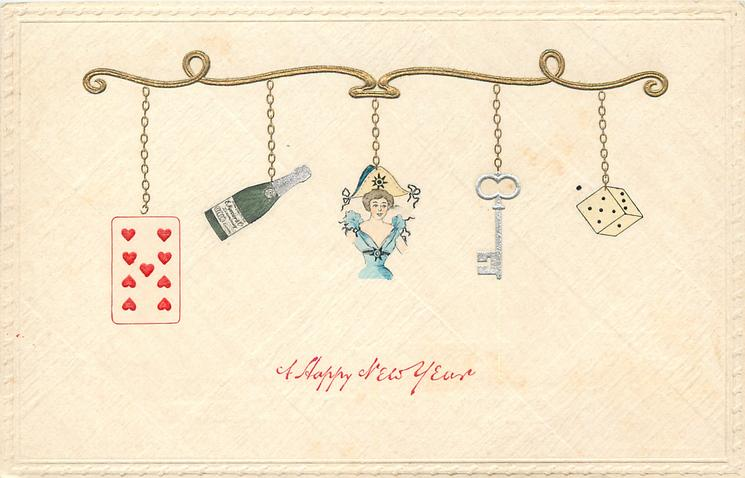 A HAPPY NEW YEAR  tiny insets of 9 of hearts, champagne bottle, woman, key, dice all hanging in a line from gold support, cream background
