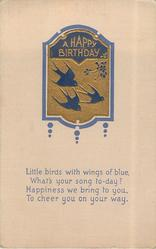 A HAPPY BIRTHDAY in gilt, 3 bluebirds of happiness fly right on gilt blue-margined plaque