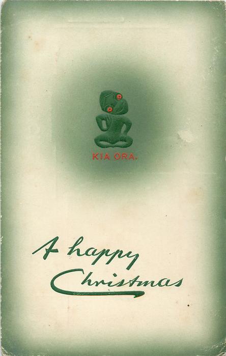 A HAPPY CHRISTMAS in green, KIA ORA  aboriginal god