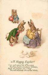 A HAPPY EASTER 2 eggshells, 2chicks on lap of seated dressed rabbit, another examines, 2 more at back