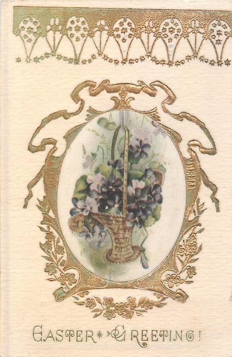 EASTER GREETING  art nouveau design surrounding basket of violets, silk inset