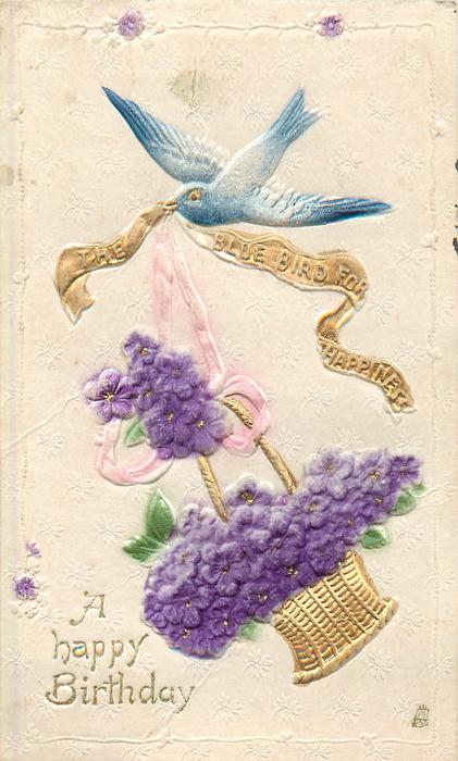 A HAPPY BIRTHDAY  blue bird flies with basket of violets