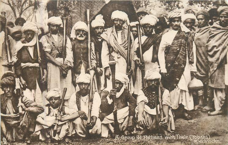 A GROUP OF PATHANS WITH THEIR (TOPAKS) MATCHLOCKS