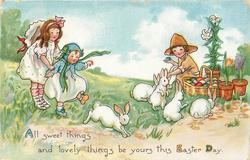 ALL SWEET THINGS AND LOVELY THINGS BE YOURS THIS EASTER DAY  rabbits