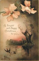 A BRIGHT AND HAPPY CHRISTMAS TO YOU  two pale orange flowers above, water with two birds in flight lower left corner, two tree stumps right