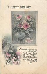 A HAPPY BIRTHDAY above inset of pink roses in glass bowl above rural inset & verse CLOUDLES BE THE SKIES.....