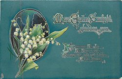 MAY EASTER SUNLIGHT GLADDEN YOU  deep green, lilies of the valley
