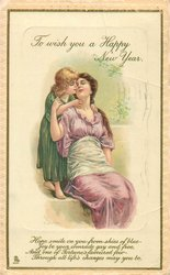 TO WISH YOU A HAPPY NEW YEAR, daughter about to kiss mother seated with eyes closed, pink dress . verse below
