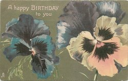 A HAPPY BIRTHDAY TO YOU blue pansy left, yellow & purple pansy right