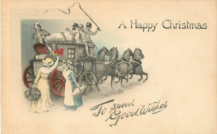 A HAPPY CHRISTMAS TO SPEED GOOD WISHES two women front of stagecoach leaving