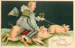 NEW YEAR GREETINGS  clown riding on pig, leading another pig by rope