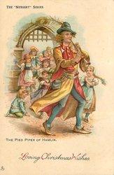 LOVING CHRISTMAS WISHES  THE PIED PIPER OF HAMLIN  piper walks right children follow