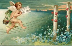 cupid walks right on fence wires carrying telegram MY LOVE  hearts on posts, blue flowers below